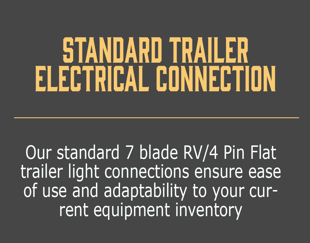 Standard Trailer Electrical Connection-Our standard 7 blade RV/4 Pin Flat trailer light connections ensure ease of use and adaptability to your current equipment inventory